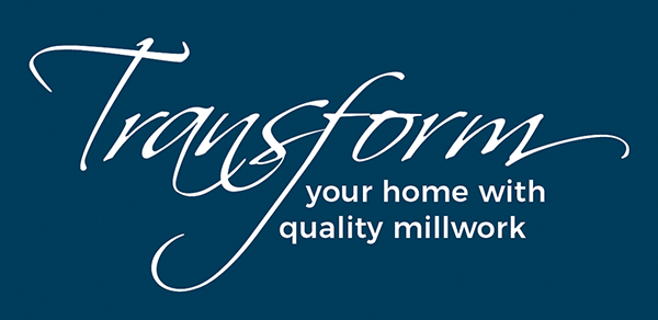 Transform your home with quality millwork.